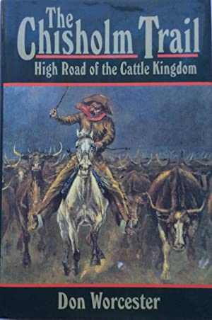 The Chisholm Trail: High Road of the Cattle Kingdom