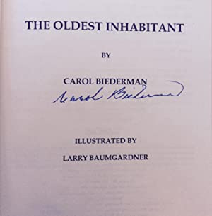 The Oldest Inhabitant: Biederman, Carol