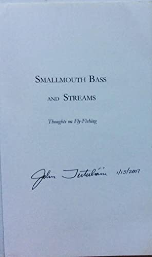 Smallmouth Bass and Streams: Thoughts on Fly-Fishing: Tertuliani, John