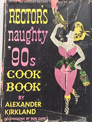 Rector's Naughty 90s Cook Book