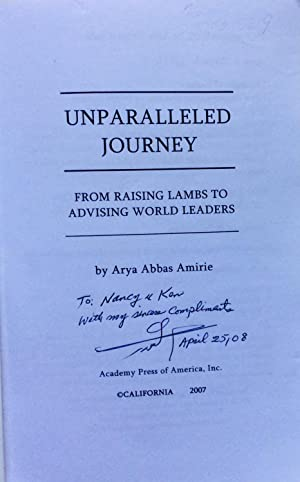Unparalleled Journey: From Raising Lambs to Advising World Leaders 2nd Printing: Arya Abbas Amirie