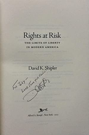 Rights at Risk: The Limits of Liberty in Modern America: Shipler, David K.