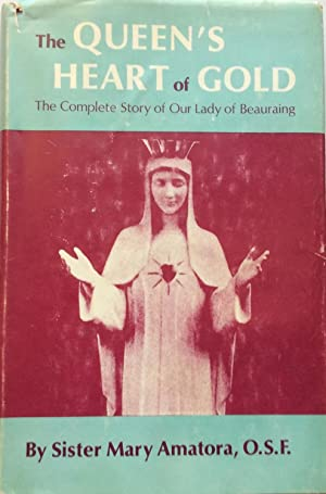 The Queen's heart of gold;: The complete story of Our Lady of Beauraing (An Exposition-banner book)