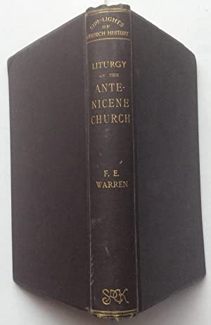The Liturgy and Ritual of the Ante - Nicene Church