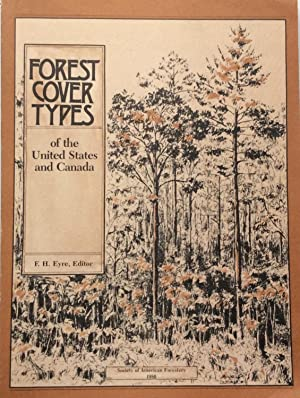 Forest Cover Types of the United States and Canada: Eyre, E. H. ( Editor )