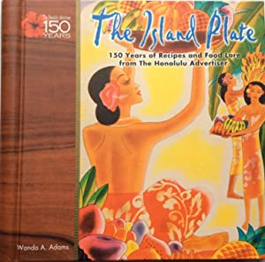 The Island Plate, 150 Years of Recipes and Foodlore from the Honolulu Sdvertiser