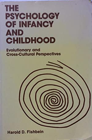 The Psychology of Infancy and Childhood: Evolutionary and Cross-Cultural Perspectives