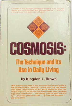 Cosmosis; the Technique and Its Use in Daily Living