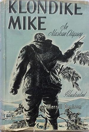 Klondike Mike , an Alaskan Odyssey: Denison, Merrill
