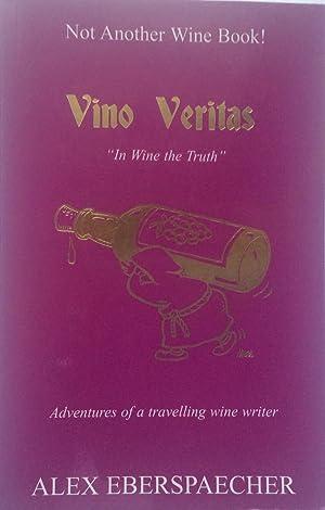 """Not Another Wine Book! Vino Veritas """"In: Alex Eberspaecher"""