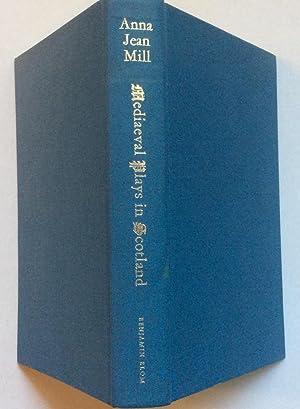 Mediaeval Plays on Scotland: Mill, Anna Jean