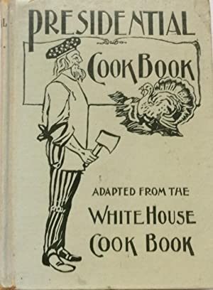 Presidential Cook Book Adapted from the White: N/A