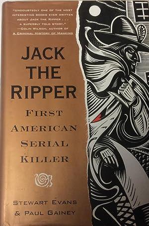 Jack the Ripper: First American Serial Killer: Evans, Stewart P.;Gainey,