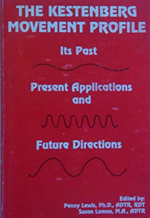 The Kestenberg Movement Profile Its Past Present Applications and Future Directions