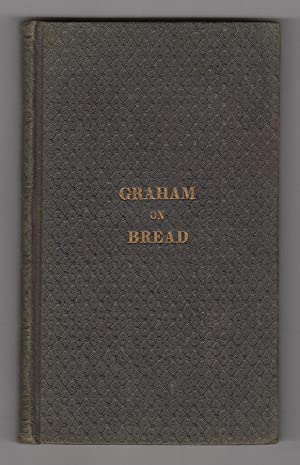 A Treatise on Bread, and Bread-Making