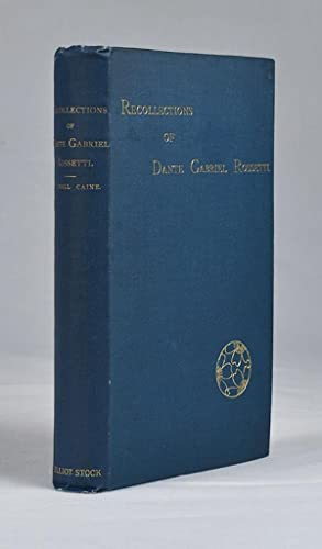 Recollections of Dante Gabriel Rossetti.: Caine, T. Hall