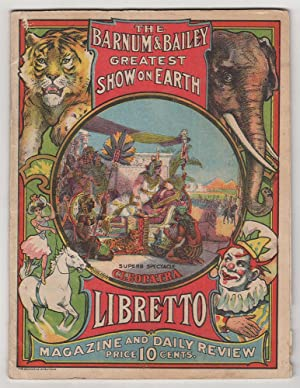 The Barnum & Bailey Greatest Show on Earth Libretto.