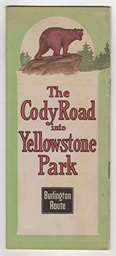 The Cody Road into Yellowstone Park : Burlington Route