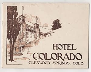 Hotel Colorado, Glenwood Springs, Colorado.