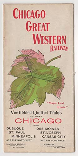Chicago Great Western Railway: Maple Leaf Route. Vestibuled Limited Trains between Chicago and Du...
