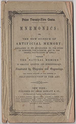 Mnemonics: or, the new science of Artificial Memory; explained in the application to the study of...