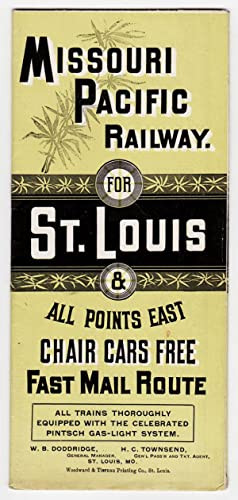 Missouri Pacific Railway. For St. Louis & All Points East. Chair Cars Free-Fast Mail Route. All t...