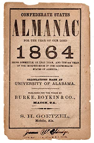 Confederate States Almanac for the Year of our Lord 1864 Being Bissextile, or Leap Year, and the ...