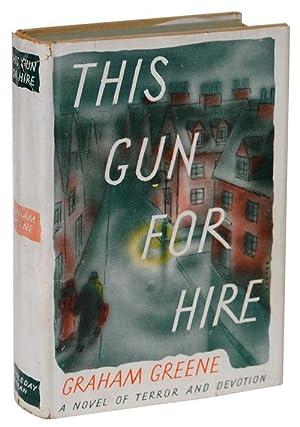 This Gun For Hire: Greene, Graham