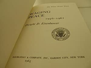 The White House Years, Waging Peace, 1956 - 1961: Eisenhower, Dwight D.