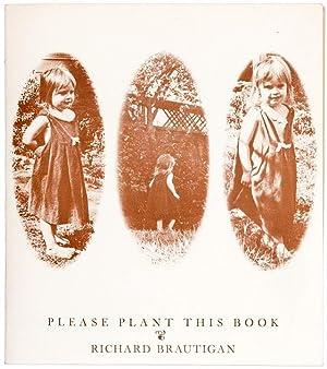 Please Plant This Book: Brautigan, Richard