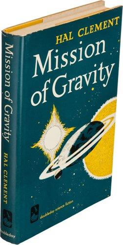 Mission of Gravity: Hal Clement (pseudonym of Harry Clement Stubbs)