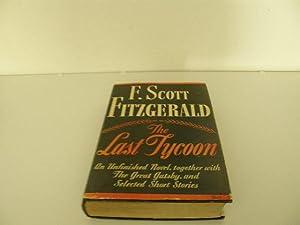 The Last Tycoon: Fitzgerald, F. Scott