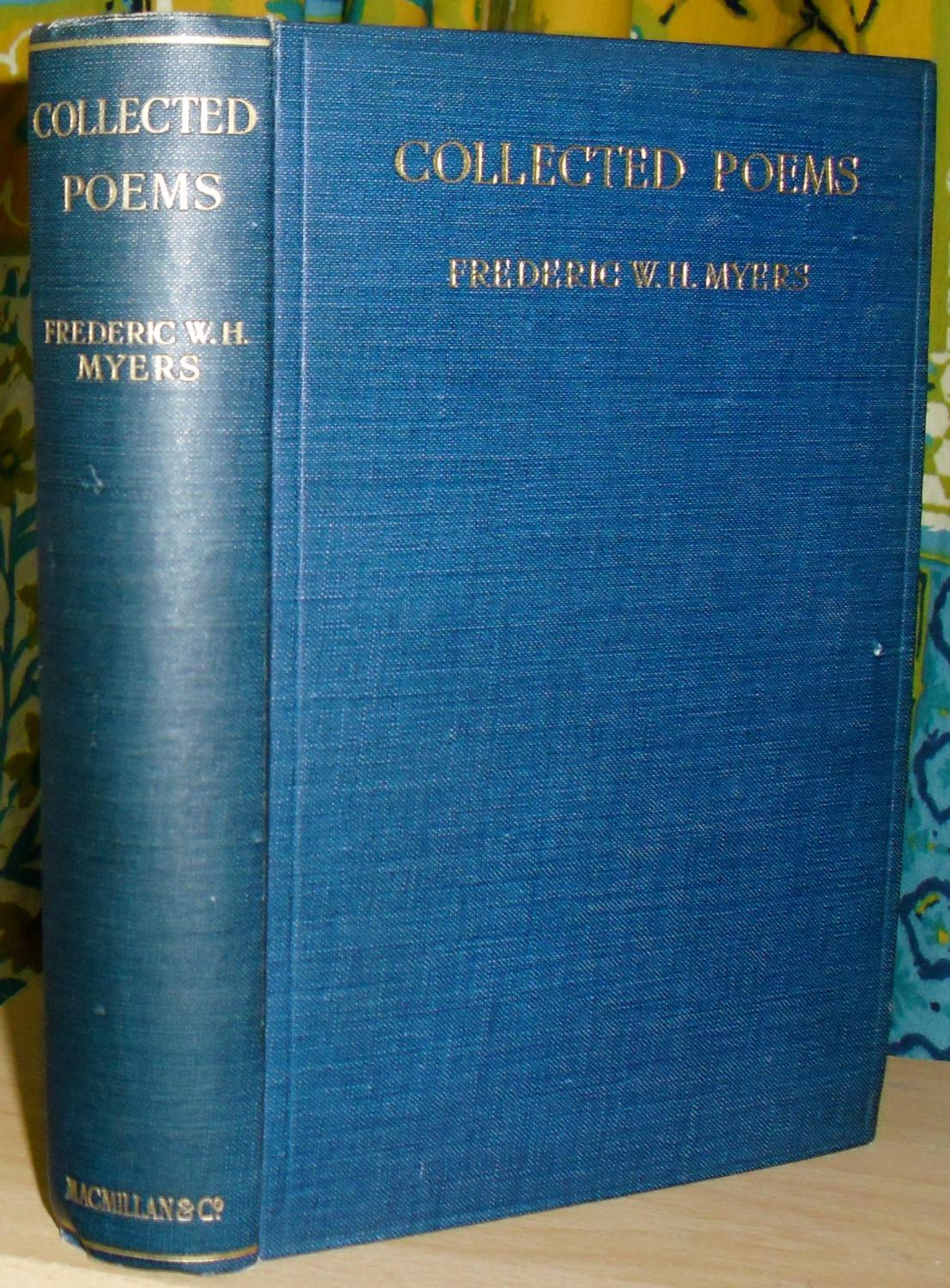 Collected_Poems_With_Autobiographical_and_Critical_Fragments_Edited_by_his_wife_Eveleen_Myers_MYERS_FREDERIC_WH_18431901_Myers_Eveleen