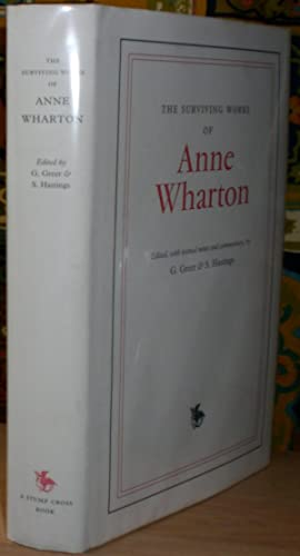 The Surviving Works of Anne Wharton. Edited: WHARTON (ANNE) [1659-1685].