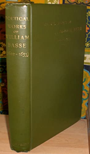 The Poetical Works of William Basse (1602-1653).: BASSE (WILLIAM) [1602-1653].