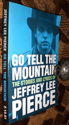 Go Tell the Mountain: The Stories and: PIERCE (JEFFREY LEE)