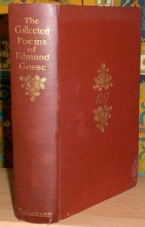 The Collected Poems of Edmund Gosse.: GOSSE (EDMUND) [1849-1928].