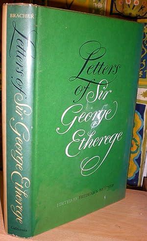 Letters of Sir George Etherege. Edited by: ETHEREGE (SIR GEORGE)