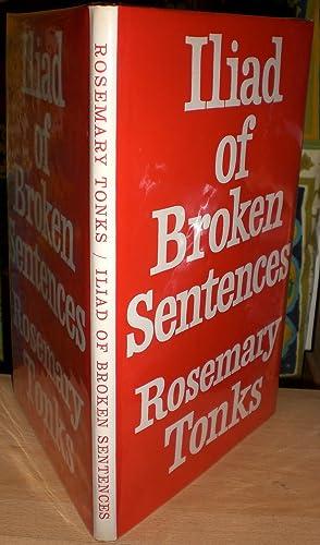 Iliad of Broken Sentences.: TONKS (ROSEMARY) [1928-2014].