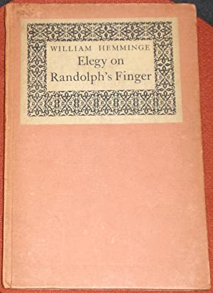 William Hemminge's Elegy on Randolph's Finger, Containing the Well-Known Lines 'On the Time-Poets...