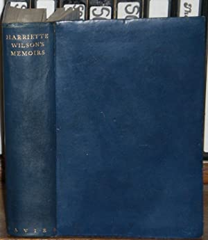 Harriette Wilson's Memoirs of herself and others. (Reprinted in full from the original edition). ...