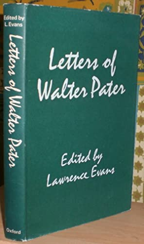 Letters of Walter Pater. Edited by Lawrence Evans.