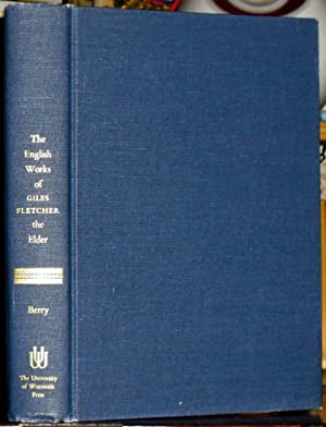 The English Works of Giles Fletcher the Elder. Edited by Lloyd E. Berry.