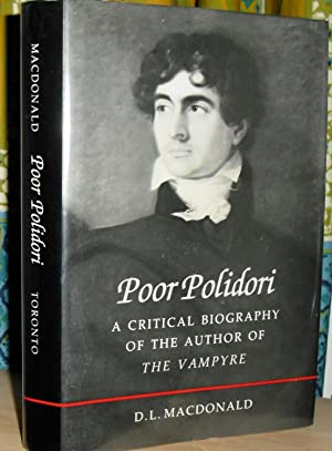 Poor Polidori: A Critical Biography of the Author of The Vampyre.