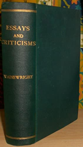 Essays and Criticisms by Thomas Griffiths Wainewright. Now first collected. With some account of ...