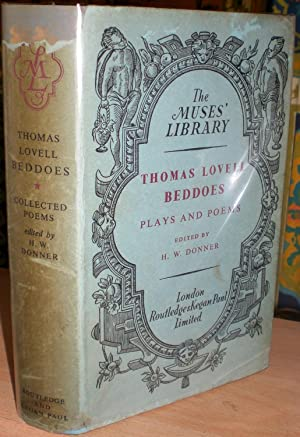 Plays and Poems of Thomas Lovell Beddoes. Edited with an introduction by H.W. Donner. [The Muses'...