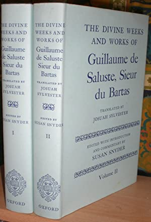 The Divine Weeks and Works of Guillaume de Saluste, Sieur du Bartas. Translated by Josuah Sylvest...