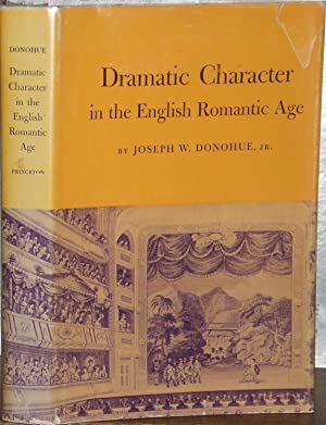 Dramatic Character in the English Romantic Age.