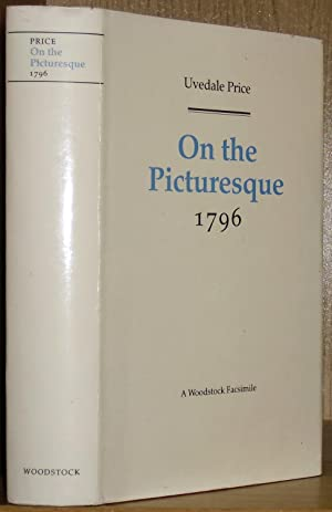 On the Picturesque (1796). [i.e. a facsimile of An Essay on the Picturesque. A New Edition, with ...