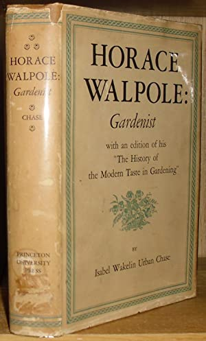 Horace Walpole: Gardenist. An Edition of Walpole's The History of the Modern Taste in Gardening w...